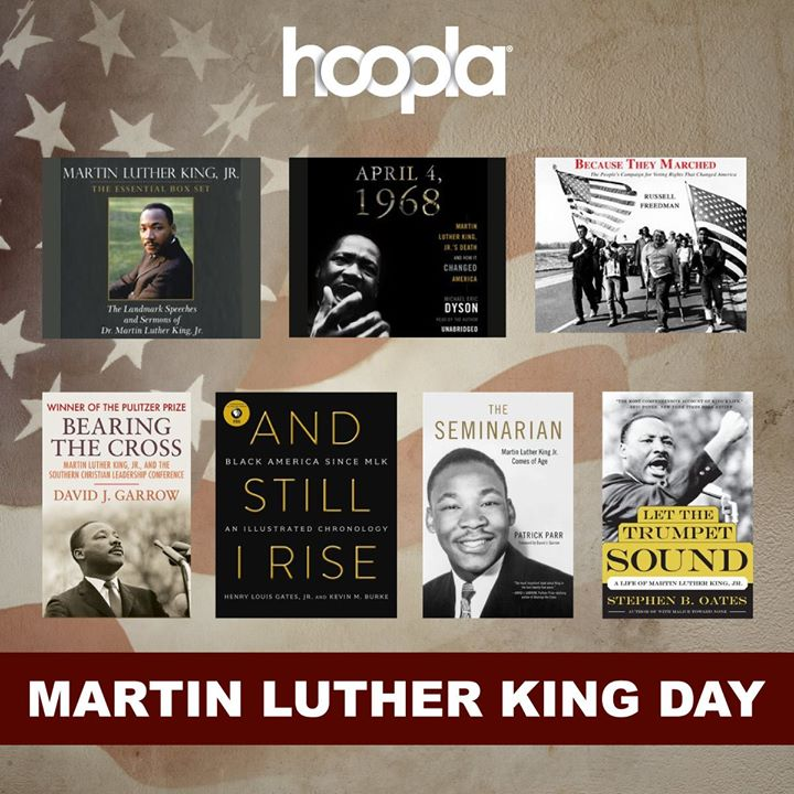 Observe Martin Luther King Jr. Day with ebooks and audiobooks from hoopla.  Download the app and sig...